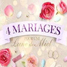 4 Mariages pour une Lune de Miel